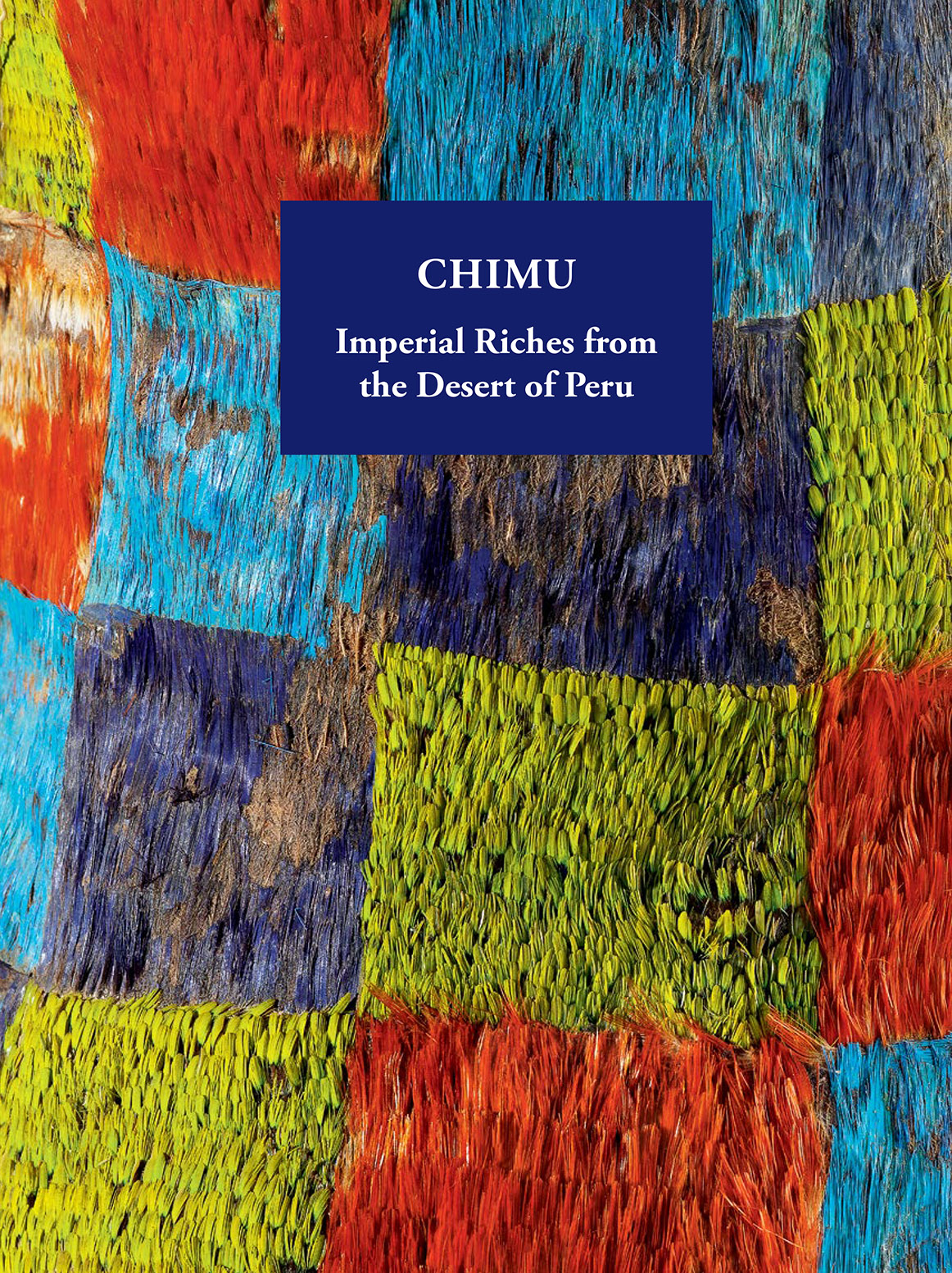 CHIMU: Imperial Riches From The Desert Of Peru