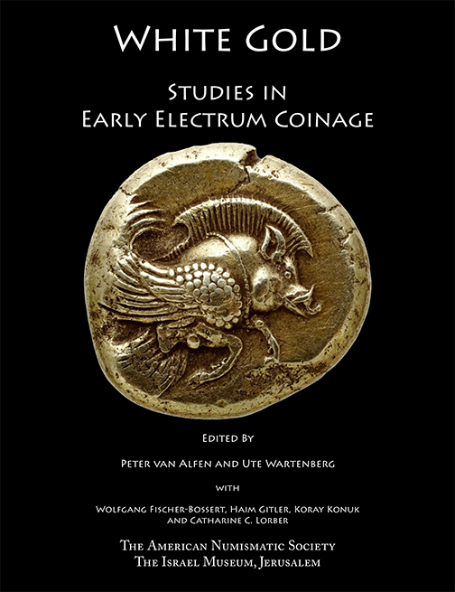 White Gold: Studies In Early Electrum Coinage